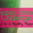 The Green Smoothie Challenge: 14 Days to a Healthy Happy You!