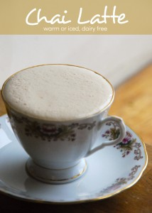 Dairy Free Chai Latte: Iced & Warm