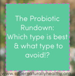 probiotics - what typt is best:avoid