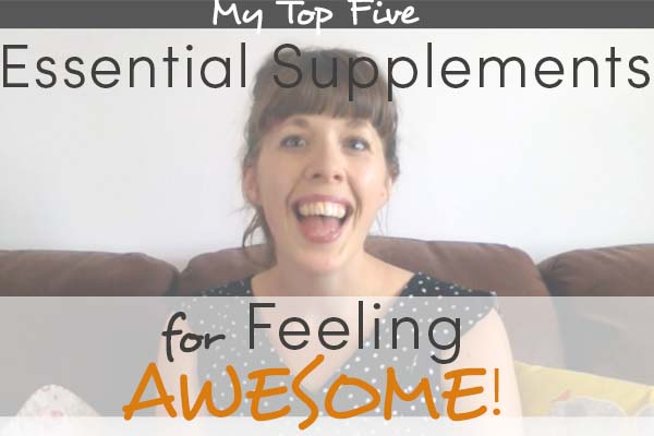 5 supplements AWESOME