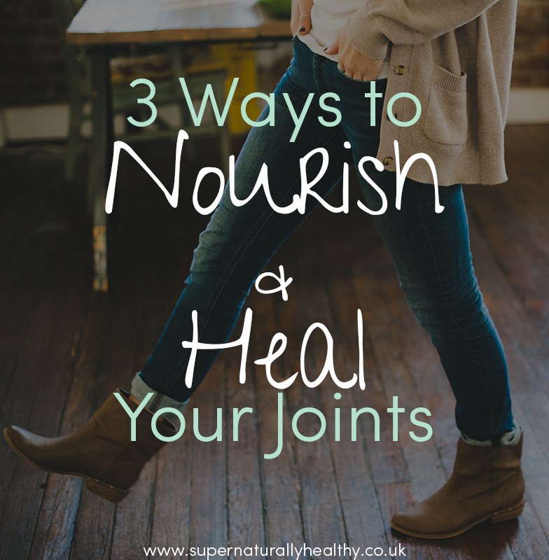 3-ways-to-nourish-and-heal-your-joints