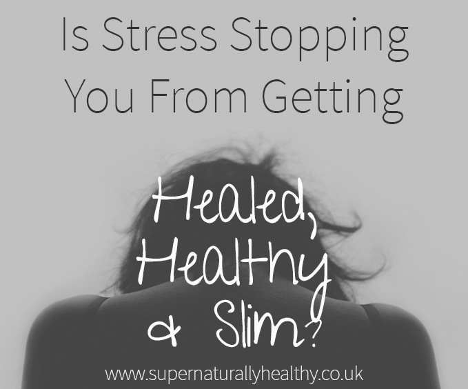 Is-Stress-Stopping-You-From-Getting-Healed,-Health-&-Slim-
