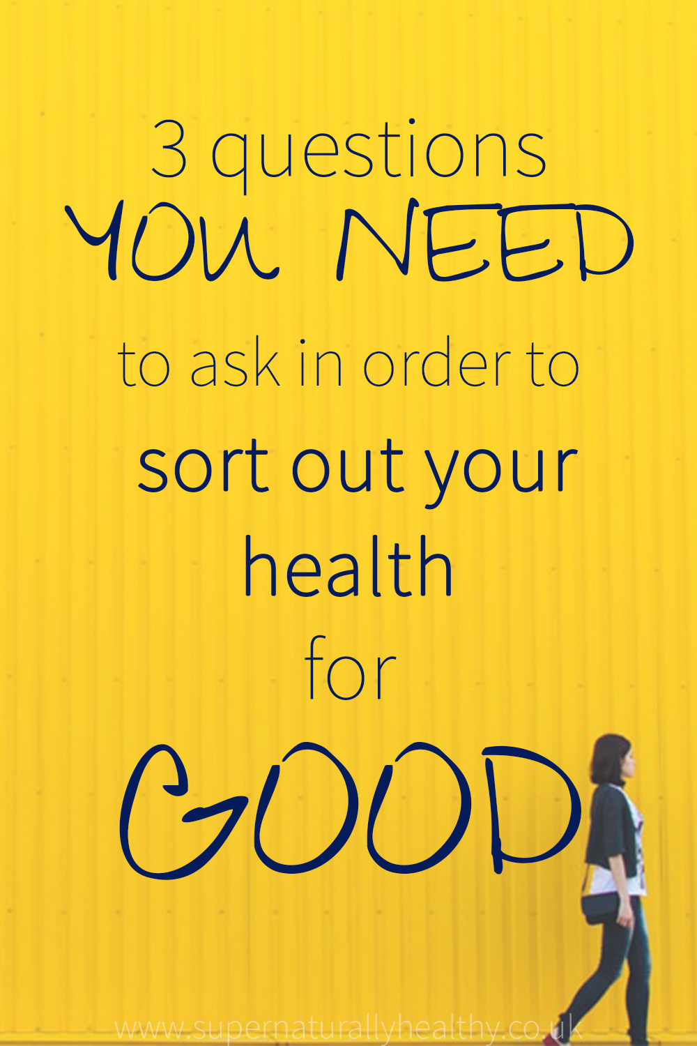 3 questions you NEED to ask in order to sort out your health